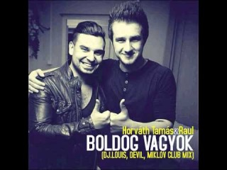 Horváth Tamás & Raul - Boldog vagyok (Dj.Louis, Devil, Miklov Club mix) RADIO CUT