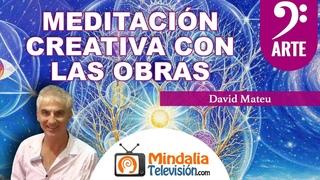 Meditación creativa con las obras de David Mateu