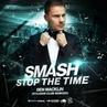 Smash – Stop The Time (Den Macklin Club Remix)