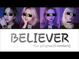 YOUR GIRL GROUP (4 Members Ver.) - 'BELIEVER' (Cover by J.Fla)