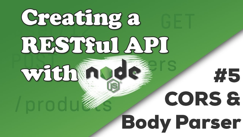 Parsing the Body Handling CORS Creating a REST API with