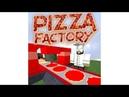 РОБЛОКС Pizza Factory Tycoon