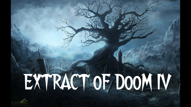 EXTRACT OF DOOM II Volume 4 Powerful Collection of Doom Metal, Sub-Genres and Fusion styles