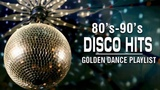 Best Disco Songs 70s 80s and 90s Greatest Disco Hits of All Time 70s 80s and 90s Disco Music