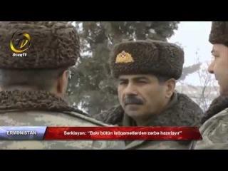 Ocaq tv - Sərkisyan  �Bakı bütün istiqamətlərdən zərbə hazırlayır�