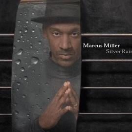 Marcus Miller альбом Silver Rain