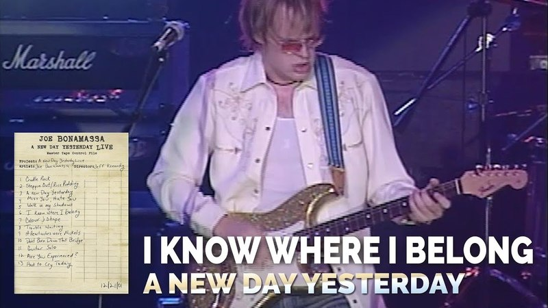Joe Bonamassa Official I know where I belong 'A New Day Yesterday Live'