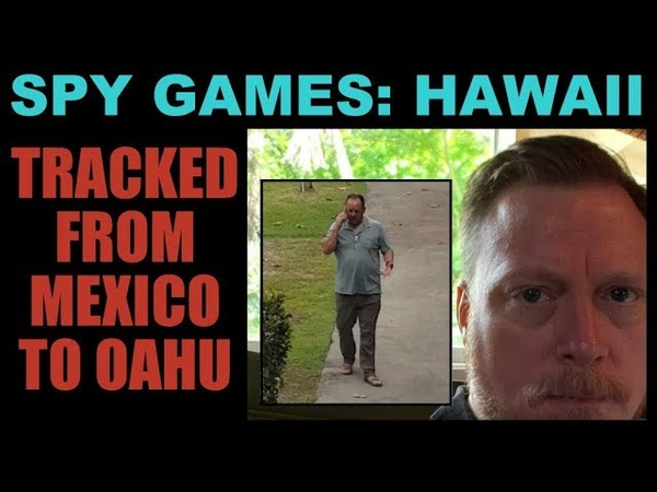 Spy Games - Who is Tracking Me in Hawaii?