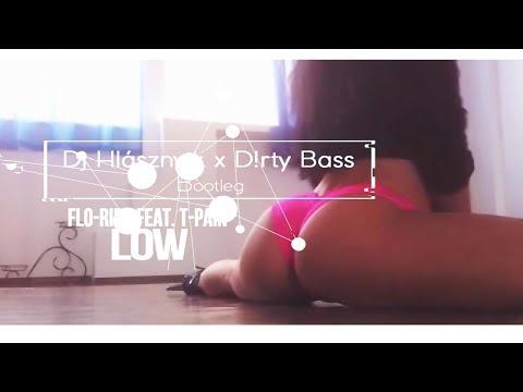Flo-Rida feat. T-Pain - Low (Dj Hlásznyik x D!rty Bass Bootleg) [2018]