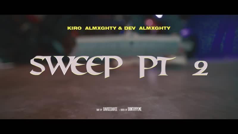 Kiro Almxghty x Dev Almxghty - Sweep Pt. 2