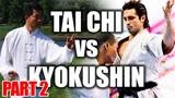 Tai Chi vs Kyokushin Karate REMATCH