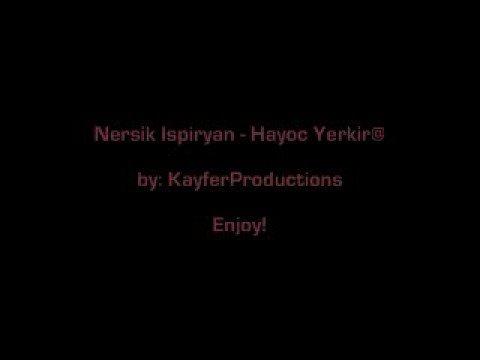 Nersik Ispiryan - Hayoc Yerkir