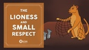 Learn English Listening | English Stories - 8. The lioness and small respect