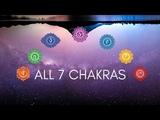 ALL 7 CHAKRAS HEALING MEDITATION MUSIC 2018