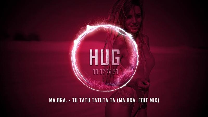 Ma.Bra. - Tu Tatu Tatuta Ta (Ma.Bra. Edit Mix)