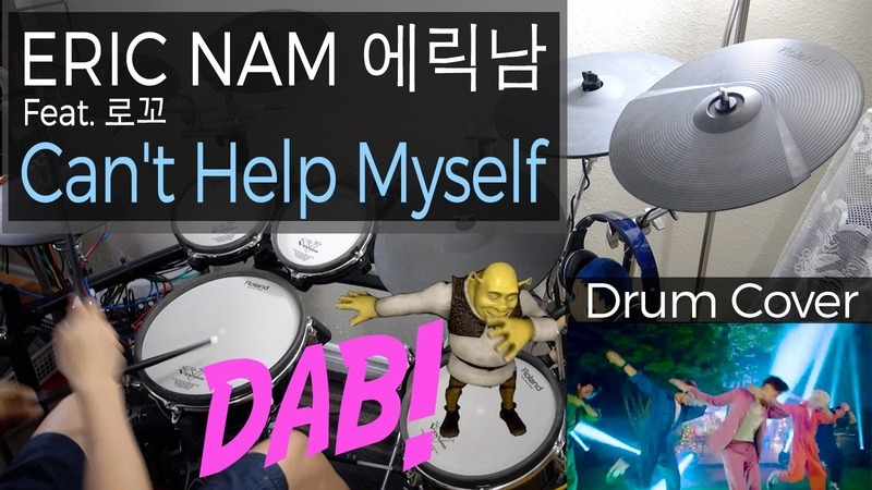 Eric Nam - Can't Help Myself Drum Cover (Feat. 로꼬) Hula Dancing Dabbing
