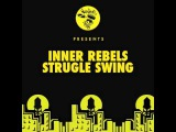 Inner Rebels - Strugle Swing