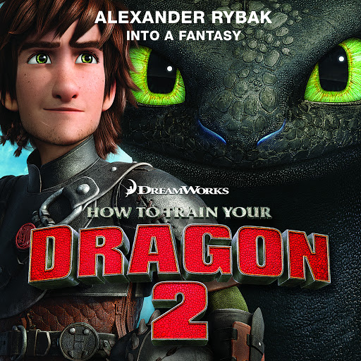 "Александр Рыбак альбом Into a Fantasy (From ""How to Train Your Dragon 2"")"
