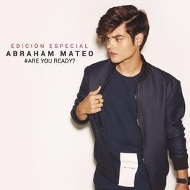 Abraham Mateo альбом Are You Ready? (Edición Especial)