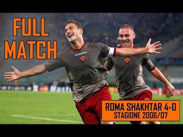Roma Shakhtar 4-0 | Full Match Stagione 2006/07
