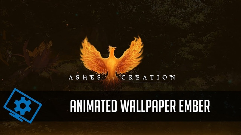 Ashes of Creation - Ember Animated Wallpaper (Wallpaper Engine)