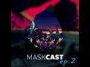 MĐST - Mask Cast ep.2