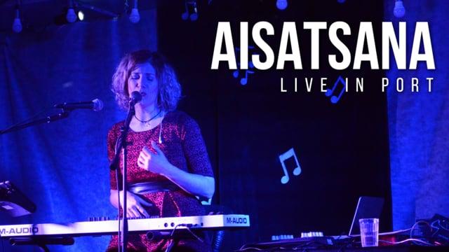Aisatsana - Live In Port