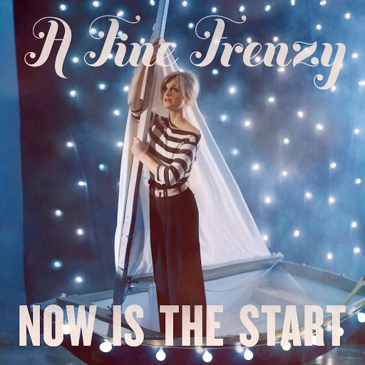 A Fine Frenzy альбом Now Is The Start