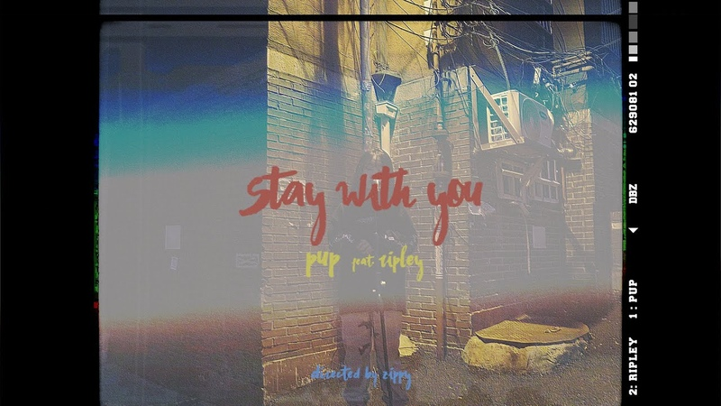 [MV] PUP(펍) – Stay with you (Feat.Ripley) MV