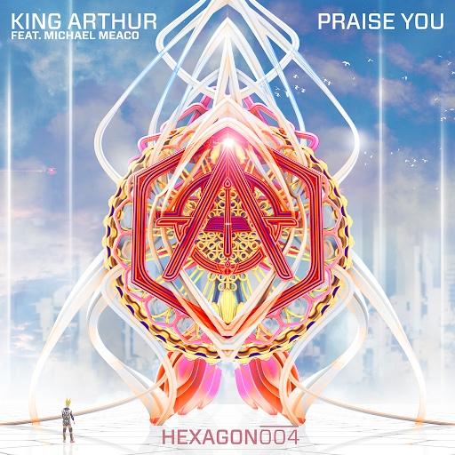 King Arthur альбом Praise You