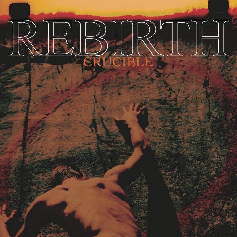 Rebirth - Crucible (2016)