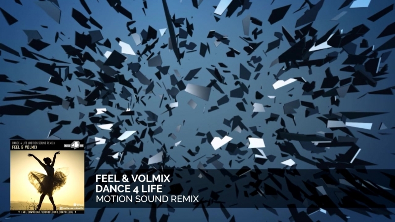 FEEL Volmix - Dance 4 Life (Motion Sound Remix) [FREE DOWNLOAD]