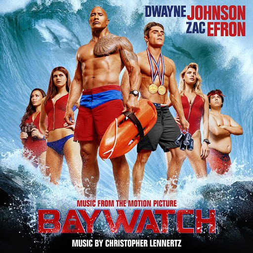 Christopher Lennertz альбом Baywatch (Music from the Motion Picture)