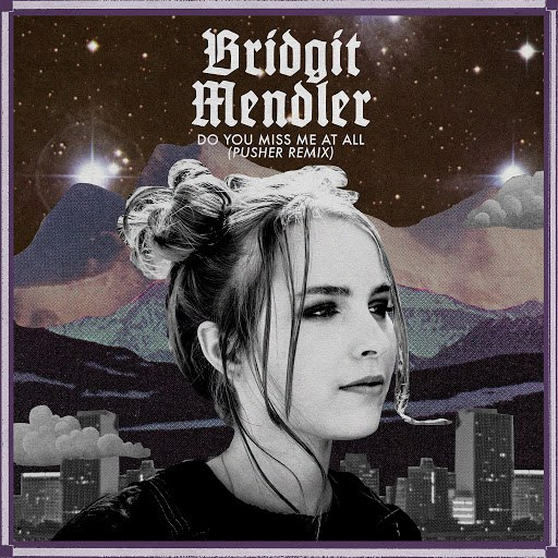 Bridgit Mendler альбом Do You Miss Me at All (Pusher Remix)