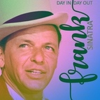 Frank Sinatra альбом Day In, Day Out
