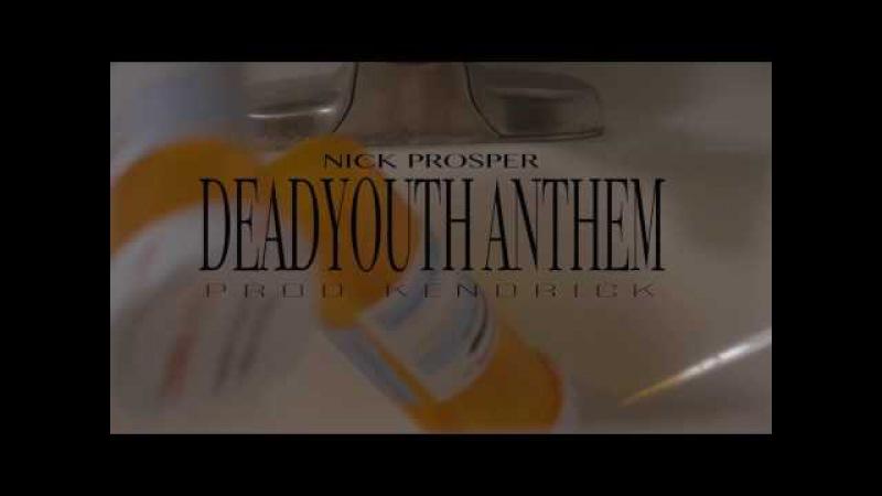 NICK PROSPER - DEAD YOUTH ANTHEM