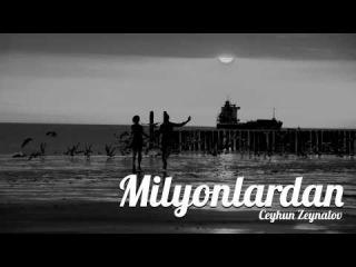 Ceyhun Zeynalov (Jin) � Milyonlardan (Audio)