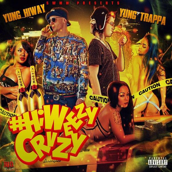 Yung Hiway x Yung Trappa - HiWeezyCrvzy (2015)