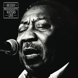"""Muddy Waters альбом Muddy """"Mississippi"""" Waters Live (Legacy Edition)"""
