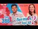 Cô gái 'tấn công' dồn dập chàng trai để cưới gấp vì muốn lấy chồng Việt Xuân Kiều Oanh BMHH 386