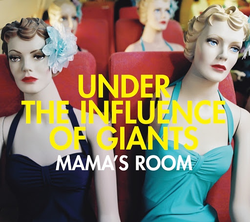 UNDER THE INFLUENCE OF GIANTS альбом Mama's Room