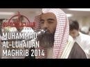 NEW 2014 Muhammad Luhaidan Masjid al Humera Maghrib