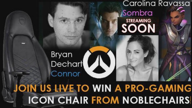 Play Overwatch with Sombra Connor's actors! { WIN a Pro Gaming Nobelchair! or a Signed Copy of Detroit: Become Human! }