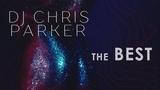 DJ Chris Parker - The Best 2018