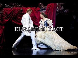 Elisabeth Das Musical| мюзикл Элизабет 2 АКТ Эссен-2012 русские субтитры RUS SUB