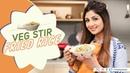Veg Stir Fried Rice Shilpa Shetty Kundra Healthy Recipes The Art of Loving Food