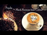 Pryda vs. Mark Norman feat. Celine - Lycka With You (M&ampS54 Edit) (Digital Constructive ReMashup)