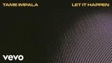 Tame Impala - Let It Happen (Official Audio)