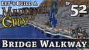 How To Build A Medieval City :: E52 :: Bridge Walkway :: Minecraft :: Z One N Only