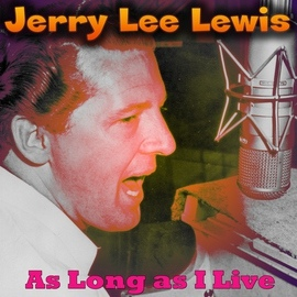 Jerry Lee Lewis альбом As Long as I Live